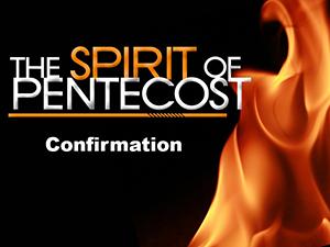 Spirit of Pentecost & Confirmation