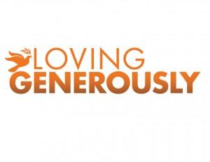 Loving-Generously